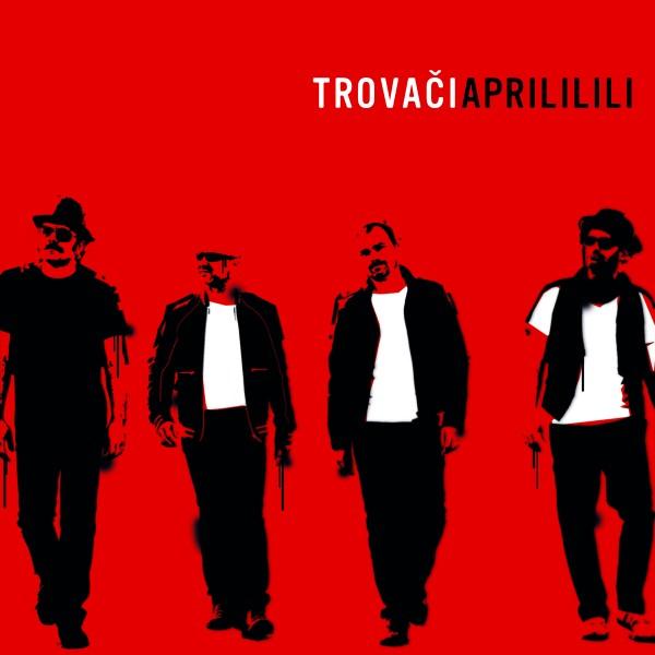 Trovaci - Aprililili