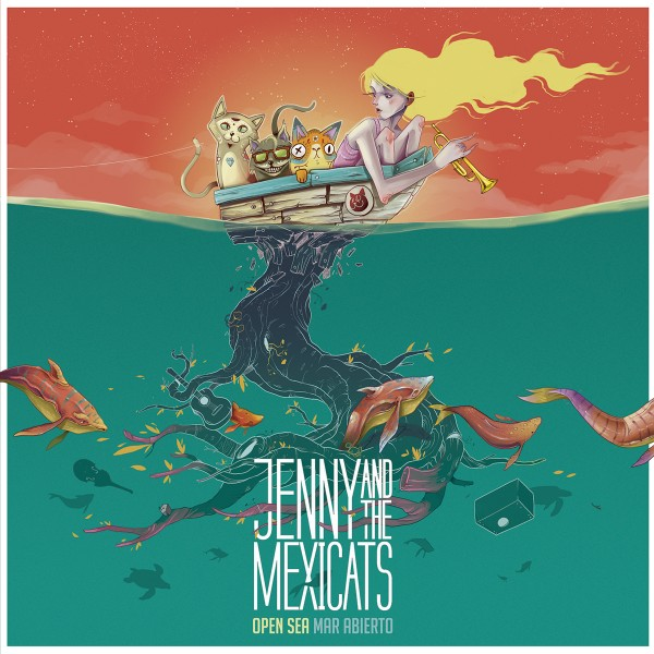 Jenny and the Mexicats - Open Sea / Mar Abierto