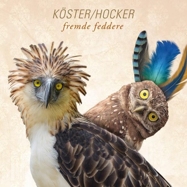 Köster & Hocker - Fremde Feddere