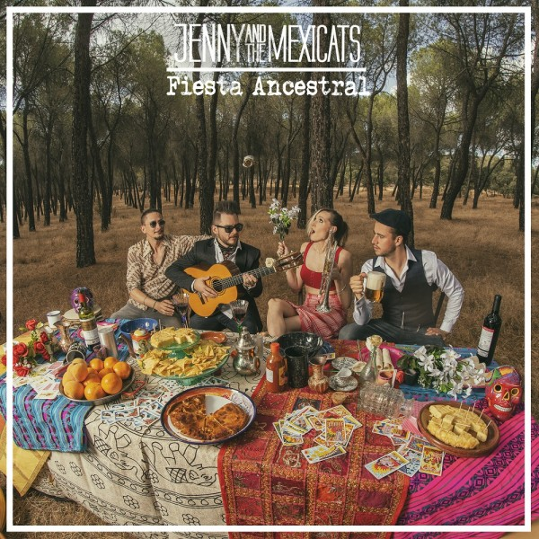 Jenny And The Mexicats - Fiesta Ancestral