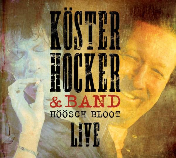 Köster & Hocker und Band - Höösch Bloot Live