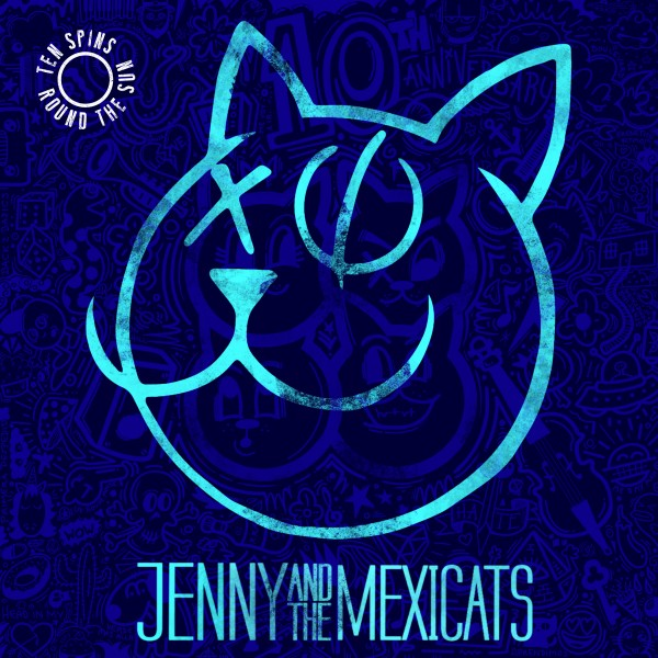 Jenny and The Mexicats - Ten Spins Round the Sun (10 Year Anniversary Album)