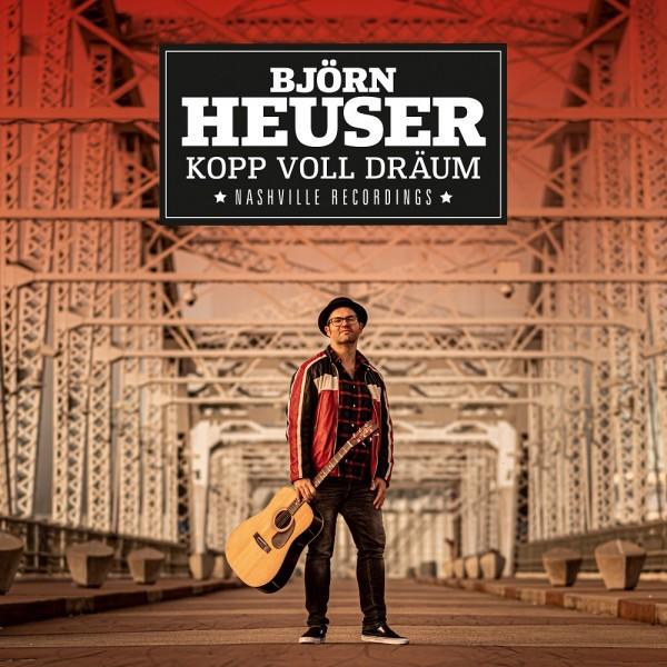 """Björn Heuser - """"Kopp voll Dräum - Nashville Recordings"""""""