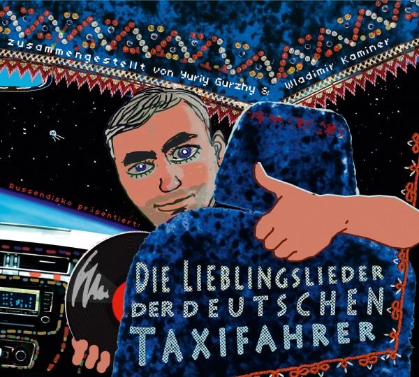 Russendisko präsentiert: Die Lieblingslieder der deutschen Taxifahrer (Wladimir Kaminer, Y. Gurzhy)