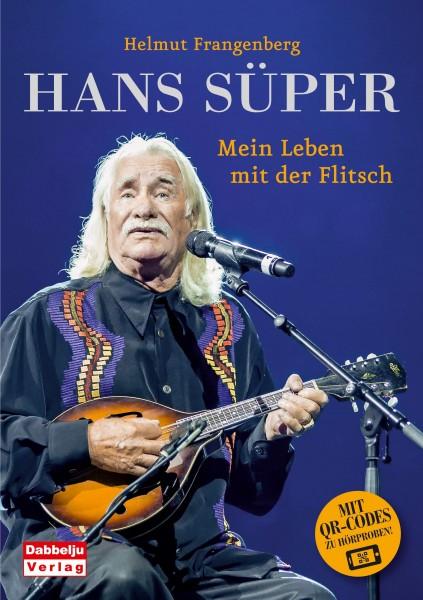 """Hans Süper - """"Mein Leben mit der Flitsach"""" (Autor: Helmut Frangenberg)"""